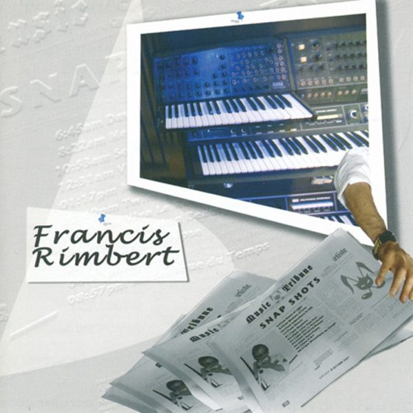 Francis Rimbert - Snap Shots