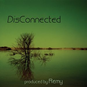 REMY - DisConnected